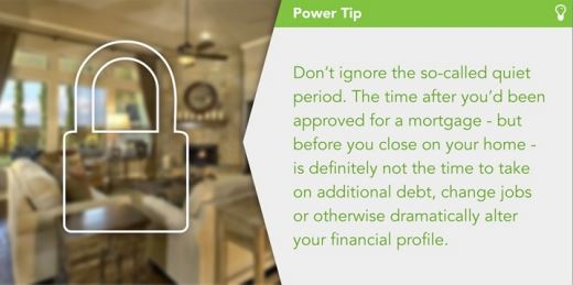 Power tips on the need for financial stability between the approval of a mortgage and completion of your home.