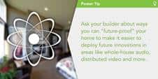 A hard-copy document with power tips on how to go about ensuring your house allows for future innovations.